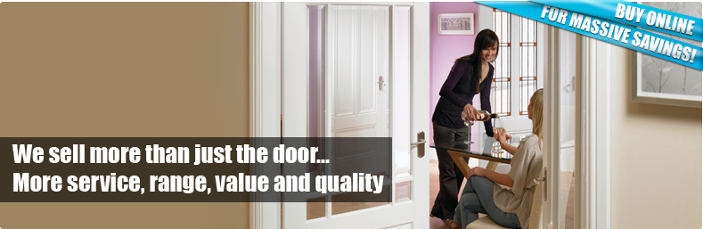 We sell more than just the door... More service, range, value and quality